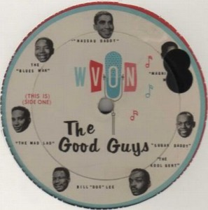 A WVON Good Guys label scan from the 1960's. (Courtesy of jukeboxmafia.blogspot.com.)