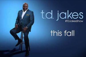 T.D. Jakes' show starts today.
